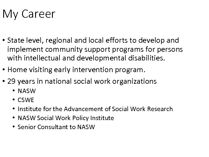 My Career • State level, regional and local efforts to develop and implement community
