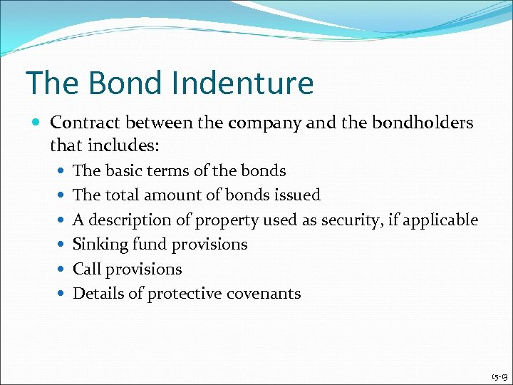 The Bond Indenture Contract between the company and the bondholders that includes: The basic