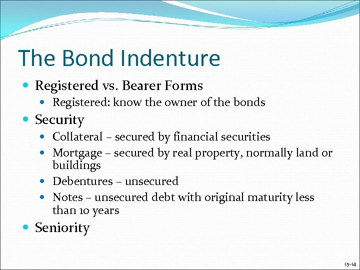The Bond Indenture Registered vs. Bearer Forms Registered: know the owner of the bonds