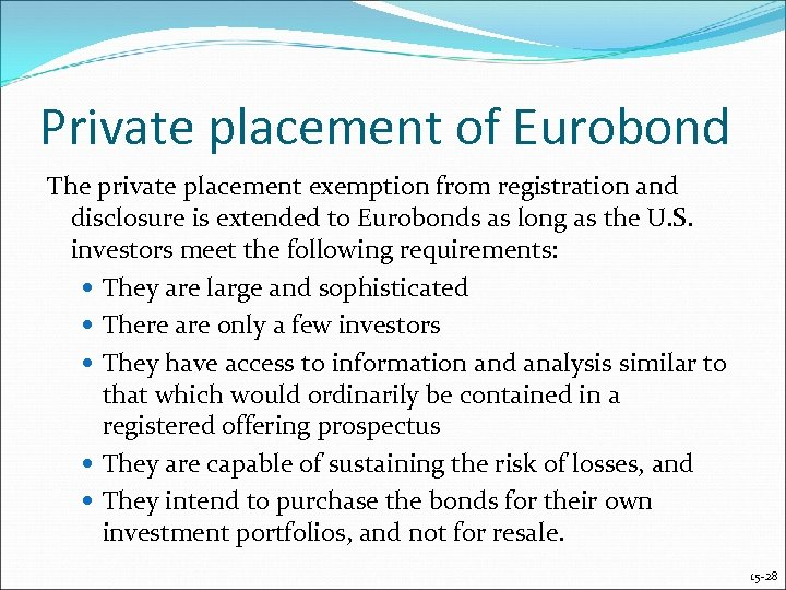 Private placement of Eurobond The private placement exemption from registration and disclosure is extended