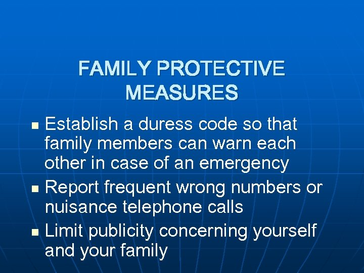 FAMILY PROTECTIVE MEASURES Establish a duress code so that family members can warn each