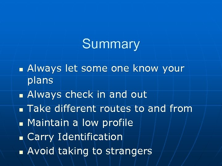 Summary n n n Always let some one know your plans Always check in