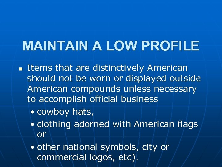MAINTAIN A LOW PROFILE n Items that are distinctively American should not be worn
