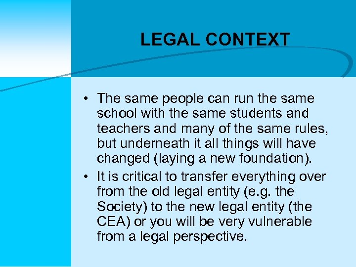 LEGAL CONTEXT • The same people can run the same school with the same