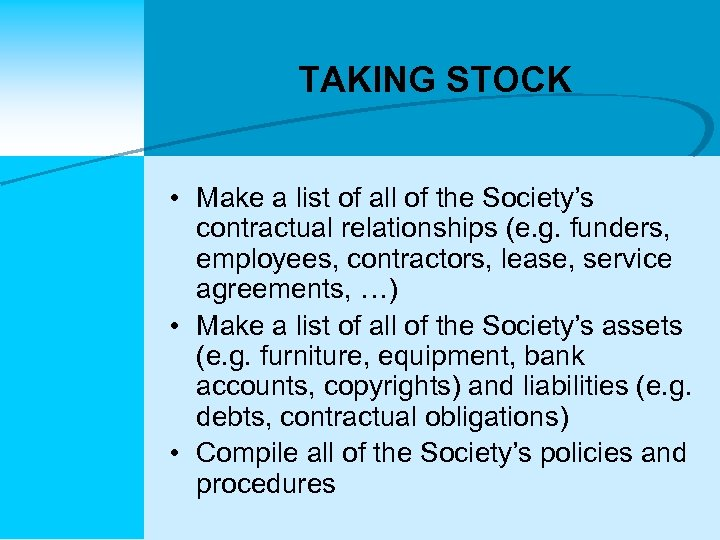 TAKING STOCK • Make a list of all of the Society's contractual relationships (e.