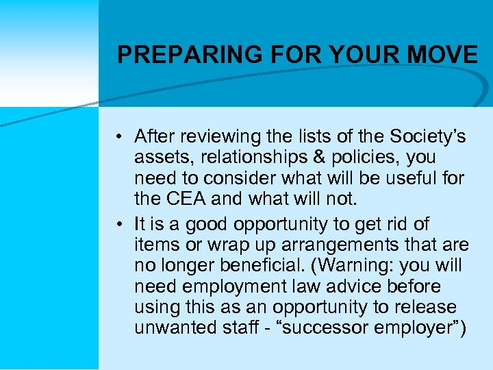 PREPARING FOR YOUR MOVE • After reviewing the lists of the Society's assets, relationships