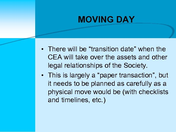 """MOVING DAY • There will be """"transition date"""" when the CEA will take over"""
