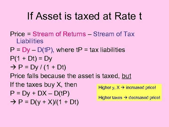 If Asset is taxed at Rate t Price = Stream of Returns – Stream