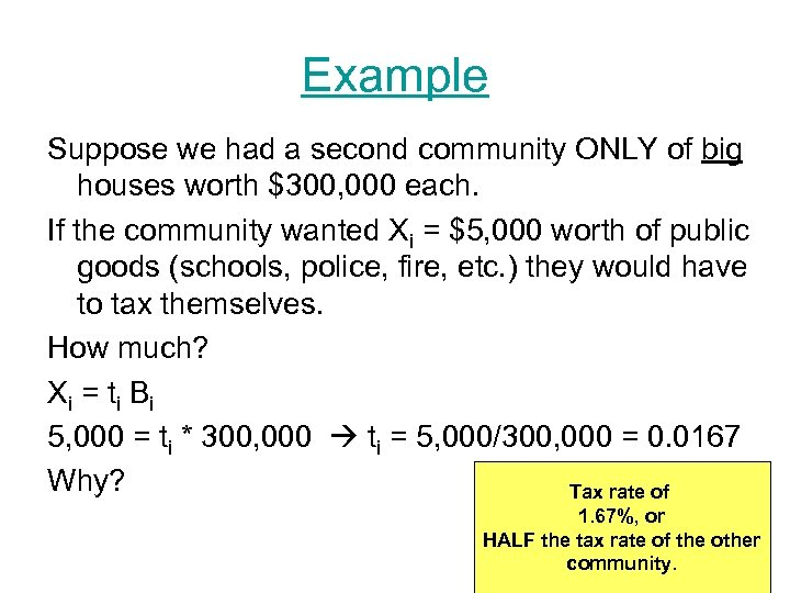 Example Suppose we had a second community ONLY of big houses worth $300, 000
