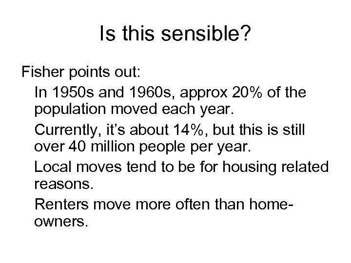 Is this sensible? Fisher points out: In 1950 s and 1960 s, approx 20%