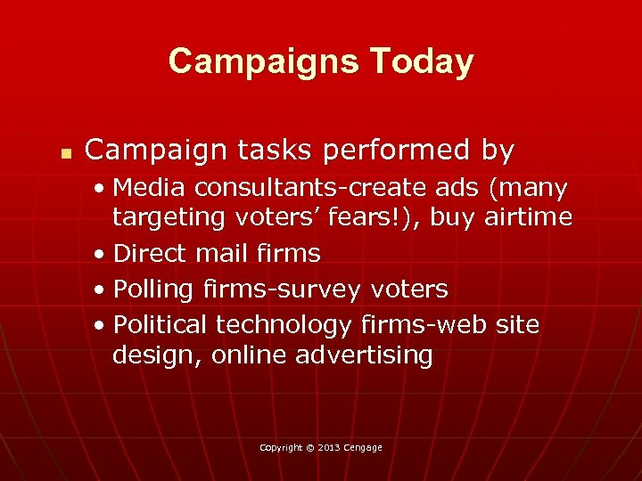 Campaigns Today n Campaign tasks performed by • Media consultants-create ads (many targeting voters'