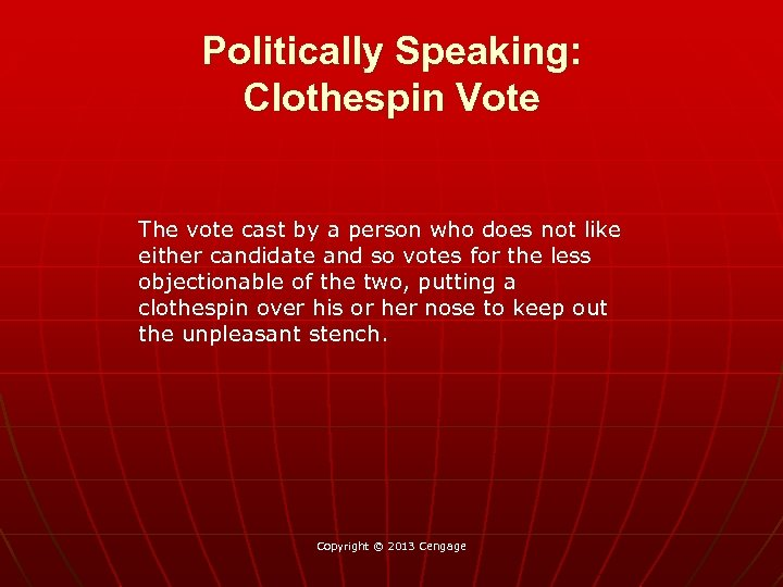 Politically Speaking: Clothespin Vote The vote cast by a person who does not like