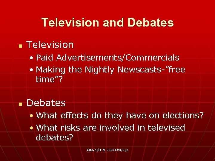 "Television and Debates n Television • Paid Advertisements/Commercials • Making the Nightly Newscasts-""free time""?"