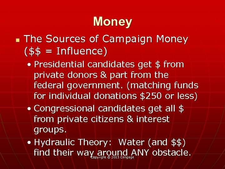 Money n The Sources of Campaign Money ($$ = Influence) • Presidential candidates get