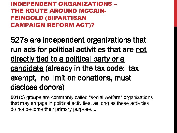 INDEPENDENT ORGANIZATIONS – THE ROUTE AROUND MCCAINFEINGOLD (BIPARTISAN CAMPAIGN REFORM ACT)? 527 s are