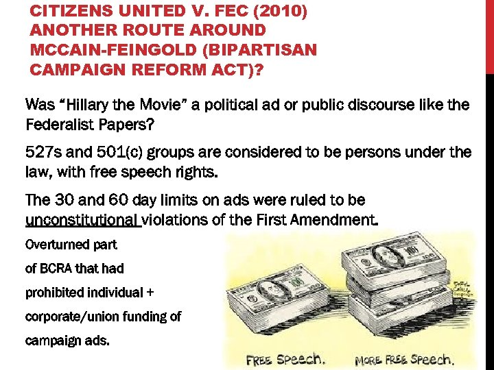 CITIZENS UNITED V. FEC (2010) ANOTHER ROUTE AROUND MCCAIN-FEINGOLD (BIPARTISAN CAMPAIGN REFORM ACT)? Was
