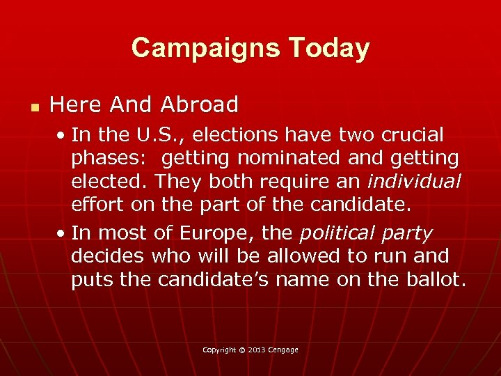 Campaigns Today n Here And Abroad • In the U. S. , elections have
