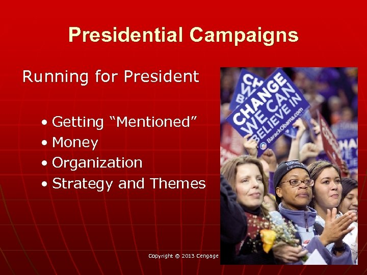 "Presidential Campaigns Running for President • Getting ""Mentioned"" • Money • Organization • Strategy"