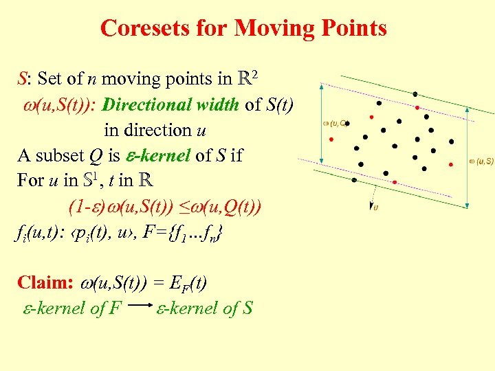 Coresets for Moving Points S: Set of n moving points in R 2 w(u,
