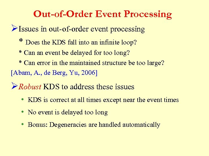 Out-of-Order Event Processing ØIssues in out-of-order event processing * Does the KDS fall into