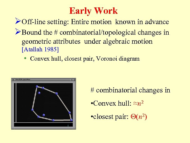 Early Work ØOff-line setting: Entire motion known in advance ØBound the # combinatorial/topological changes