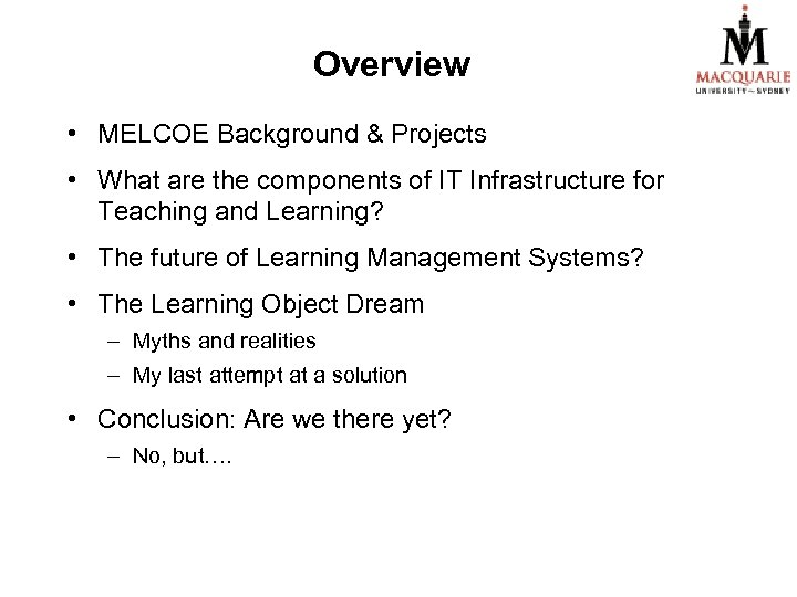 Overview • MELCOE Background & Projects • What are the components of IT Infrastructure