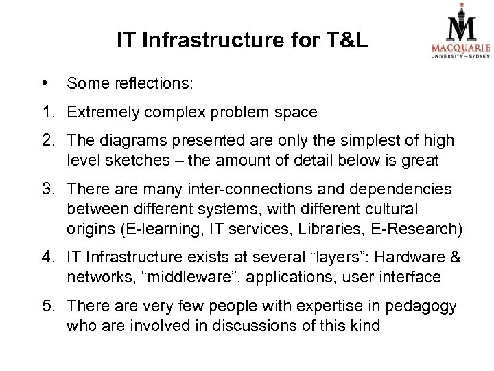 IT Infrastructure for T&L • Some reflections: 1. Extremely complex problem space 2. The