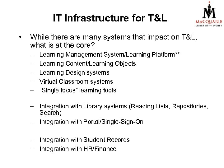 IT Infrastructure for T&L • While there are many systems that impact on T&L,