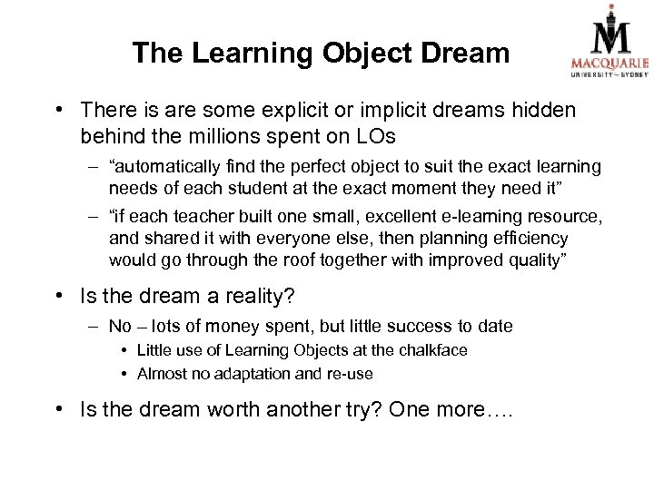 The Learning Object Dream • There is are some explicit or implicit dreams hidden