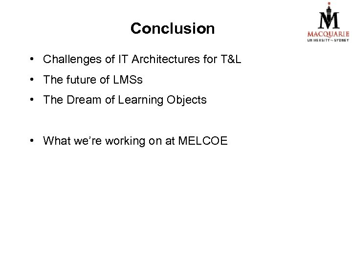 Conclusion • Challenges of IT Architectures for T&L • The future of LMSs •