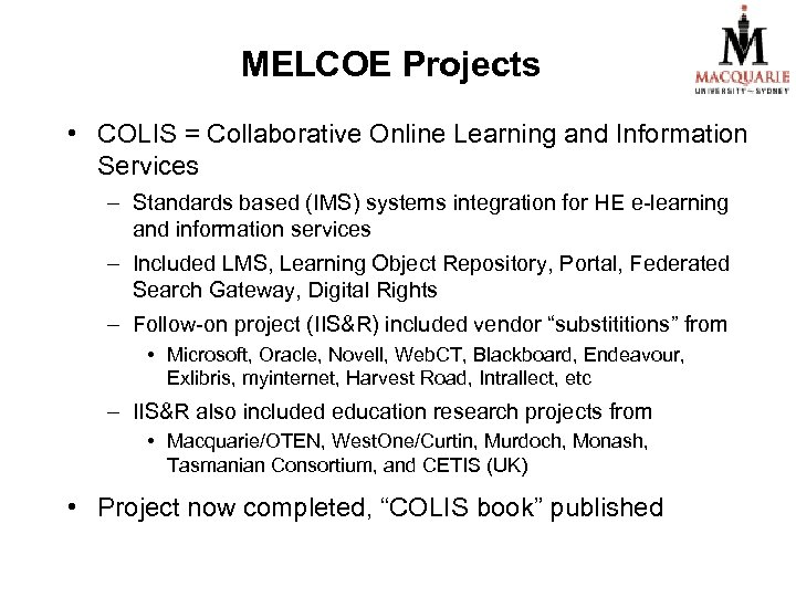 MELCOE Projects • COLIS = Collaborative Online Learning and Information Services – Standards based
