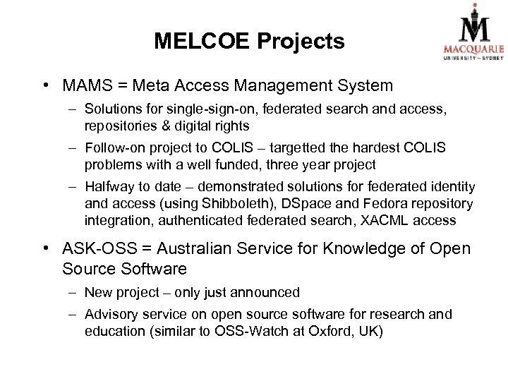 MELCOE Projects • MAMS = Meta Access Management System – Solutions for single-sign-on, federated