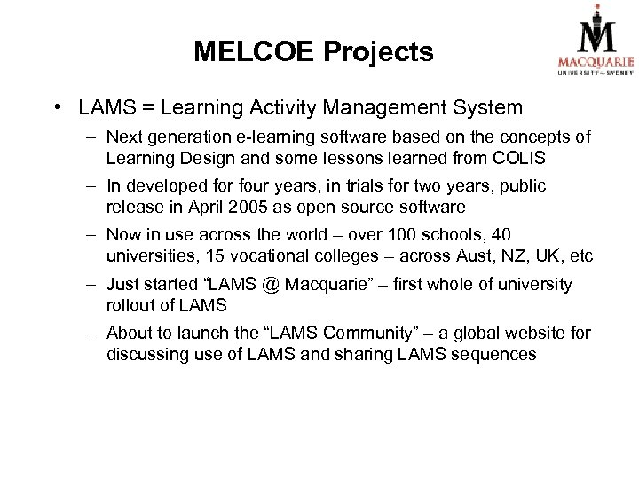 MELCOE Projects • LAMS = Learning Activity Management System – Next generation e-learning software