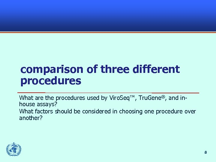 comparison of three different procedures What are the procedures used by Viro. Seq™, Tru.
