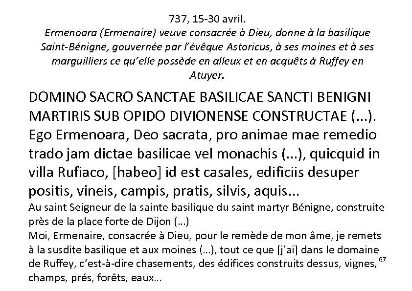 737, 15 -30 avril. Ermenoara (Ermenaire) veuve consacrée à Dieu, donne à la basilique