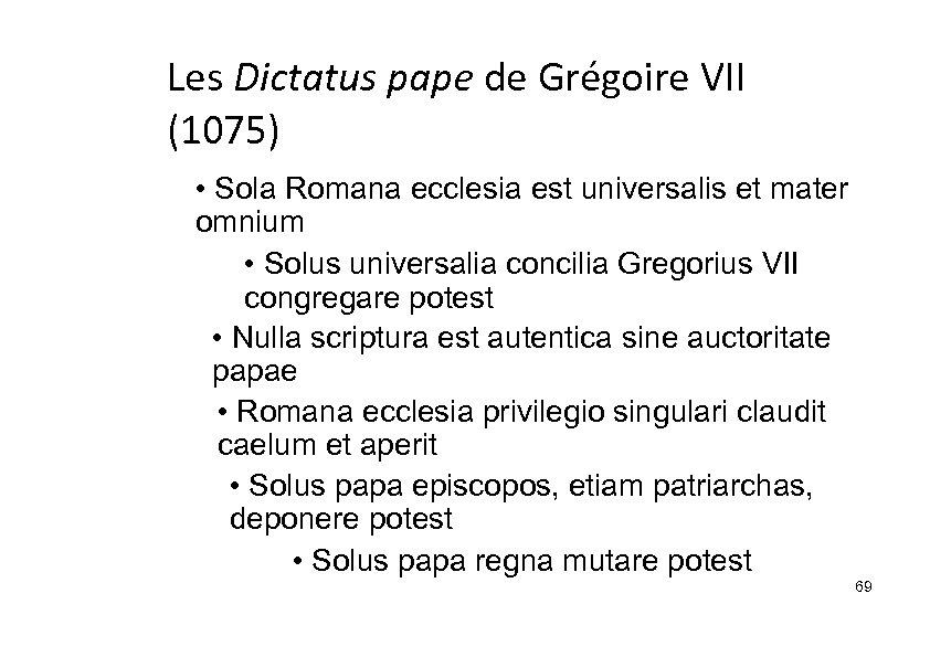 Les Dictatus pape de Grégoire VII (1075) • Sola Romana ecclesia est universalis et