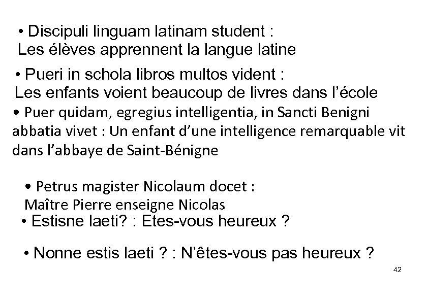 • Discipuli linguam latinam student : Les élèves apprennent la langue latine •
