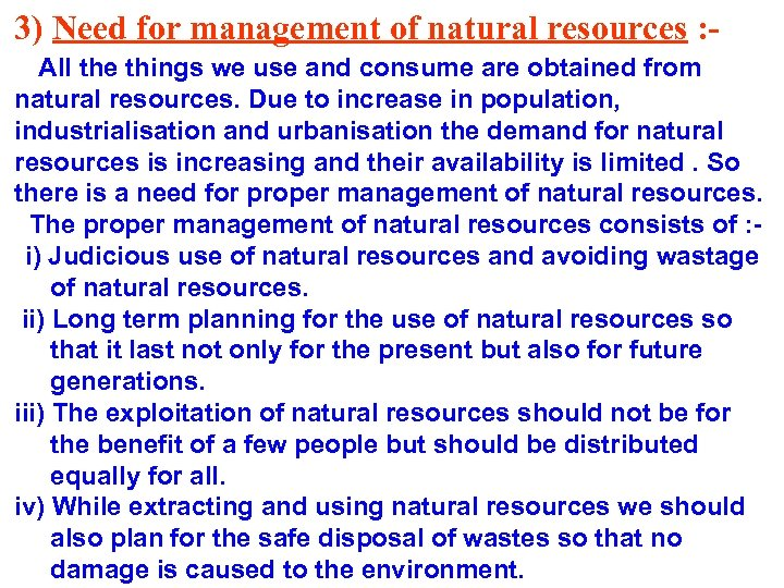 3) Need for management of natural resources : All the things we use and