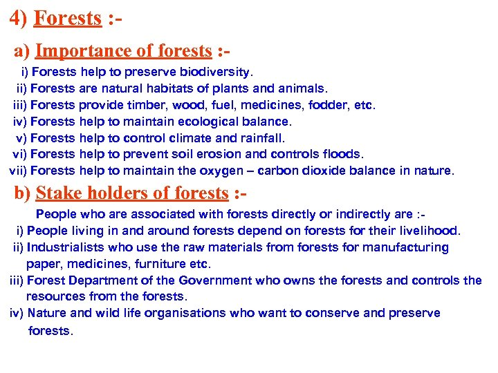 4) Forests : a) Importance of forests : i) Forests help to preserve biodiversity.