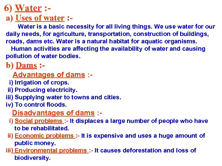 6) Water : - a) Uses of water : Water is a basic necessity