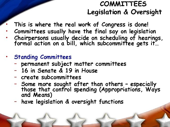 COMMITTEES Legislation & Oversight • • • This is where the real work of