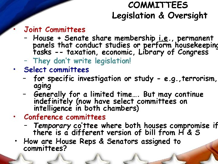 COMMITTEES Legislation & Oversight • Joint Committees – House + Senate share membership i.