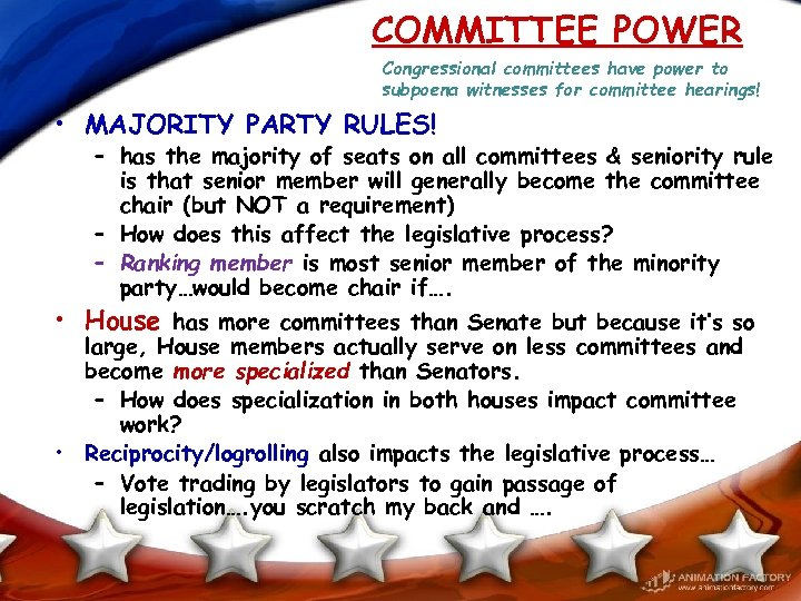 COMMITTEE POWER Congressional committees have power to subpoena witnesses for committee hearings! • MAJORITY