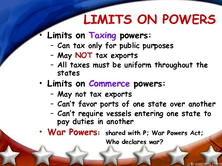 LIMITS ON POWERS • Limits on Taxing powers: – Can tax only for public