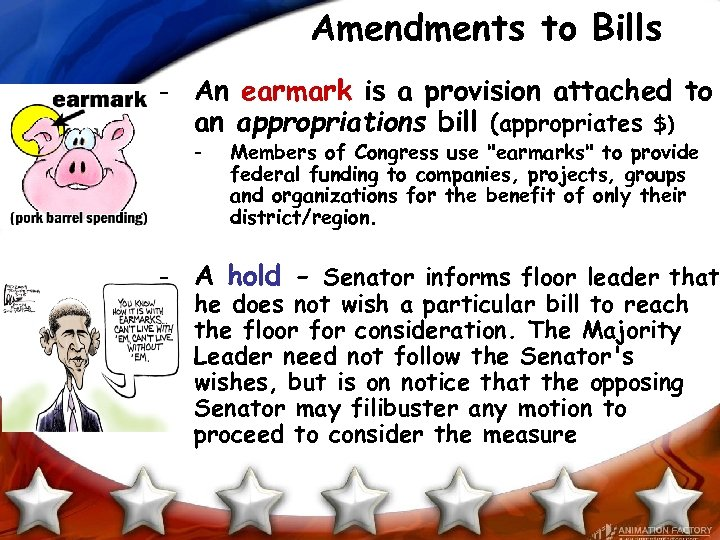 Amendments to Bills - An earmark is a provision attached to an appropriations bill