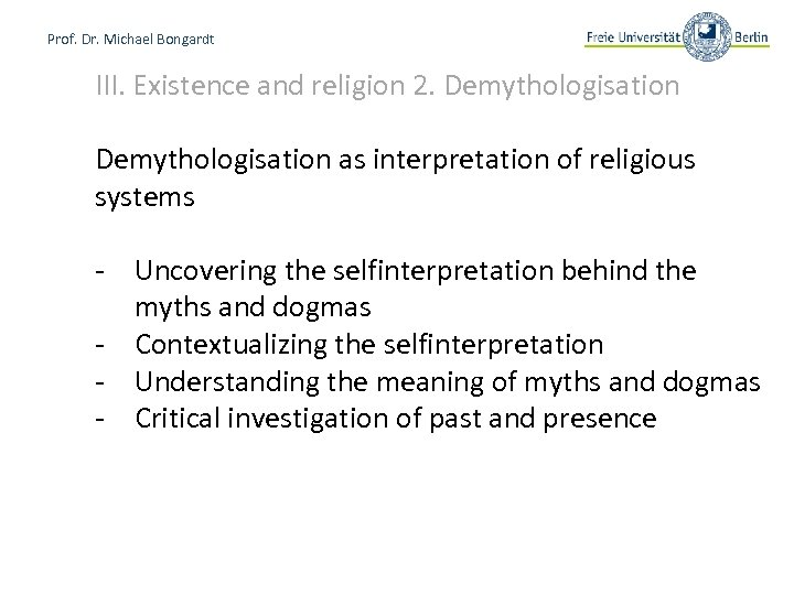 Prof. Dr. Michael Bongardt III. Existence and religion 2. Demythologisation as interpretation of religious