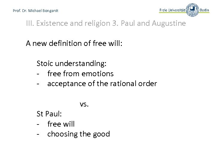 Prof. Dr. Michael Bongardt III. Existence and religion 3. Paul and Augustine A new