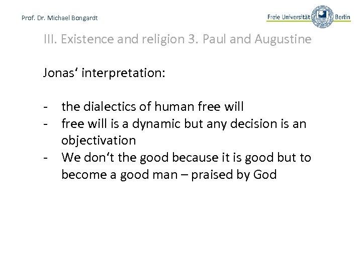 Prof. Dr. Michael Bongardt III. Existence and religion 3. Paul and Augustine Jonas' interpretation: