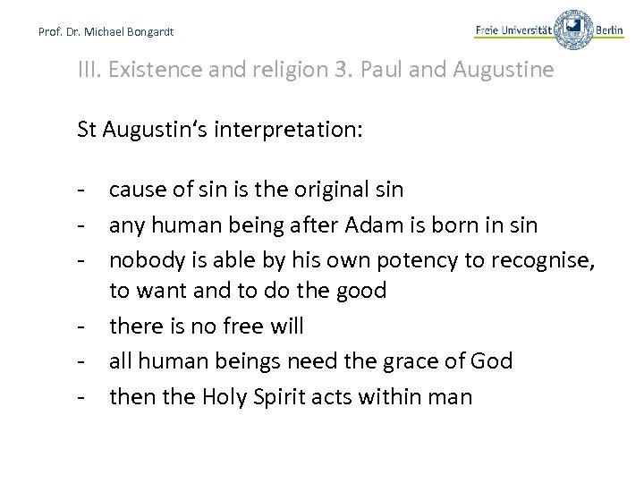 Prof. Dr. Michael Bongardt III. Existence and religion 3. Paul and Augustine St Augustin's