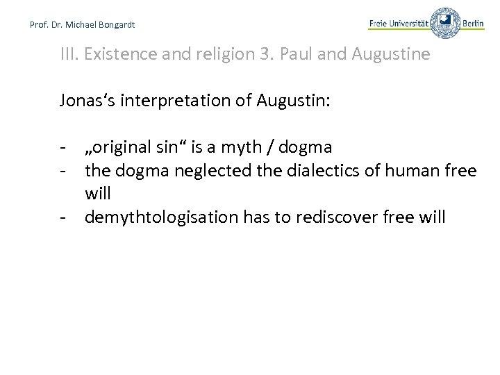 Prof. Dr. Michael Bongardt III. Existence and religion 3. Paul and Augustine Jonas's interpretation